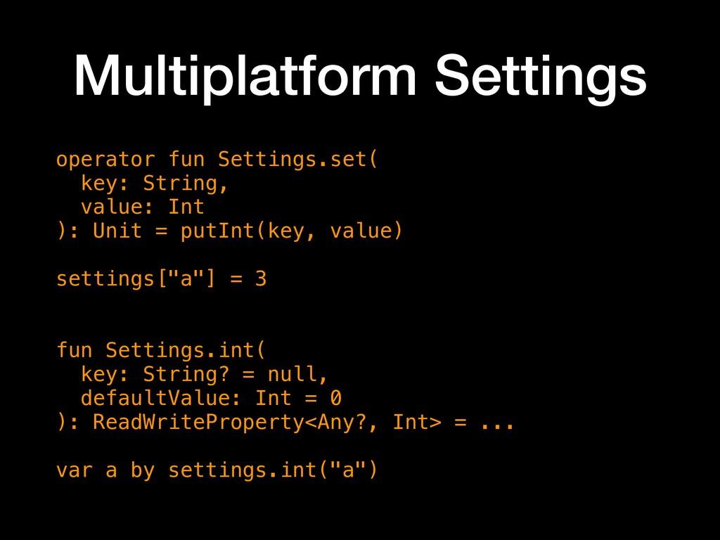 Multiplatform Settings operator fun Settings.se...