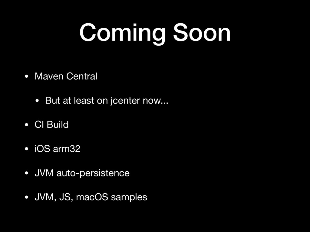 Coming Soon • Maven Central  • But at least on ...