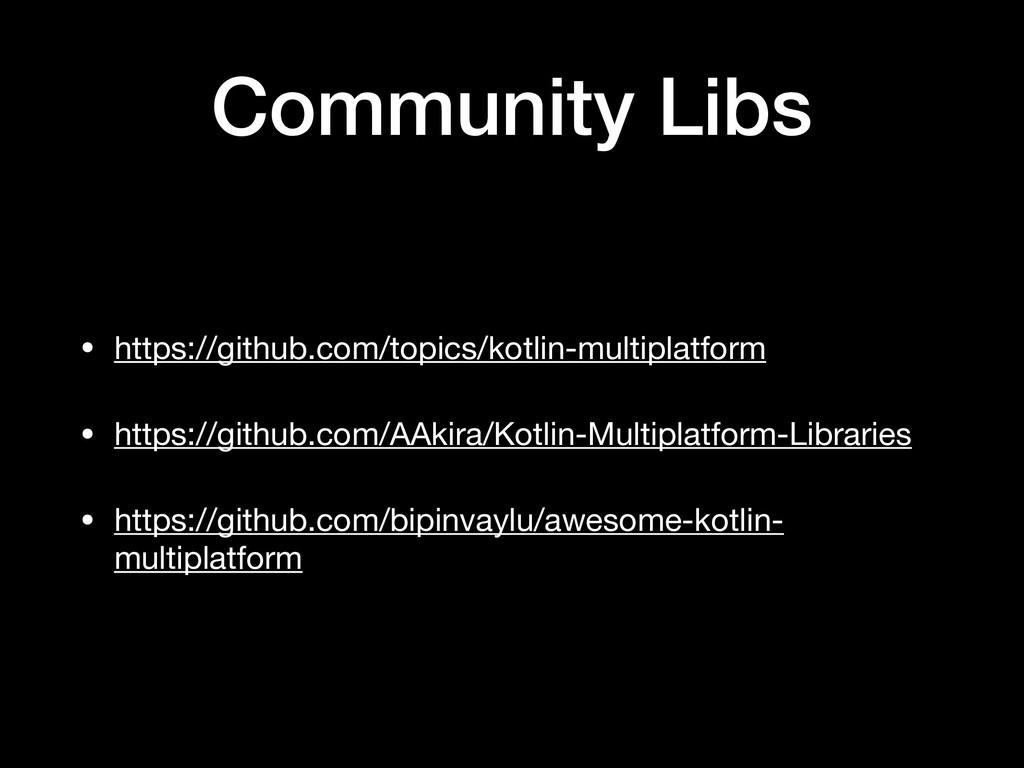 Community Libs • https://github.com/topics/kotl...