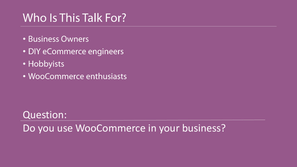• • • • Question: Do you use WooCommerce in you...