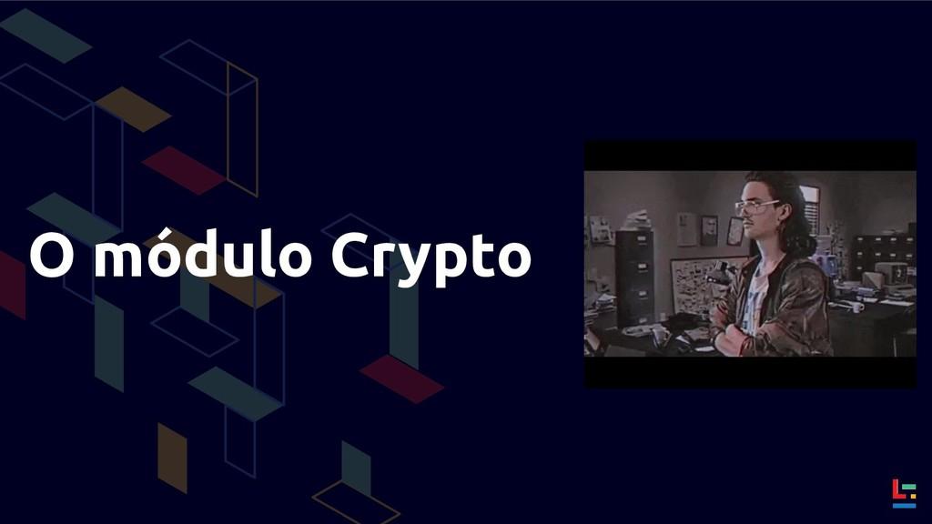 O módulo Crypto