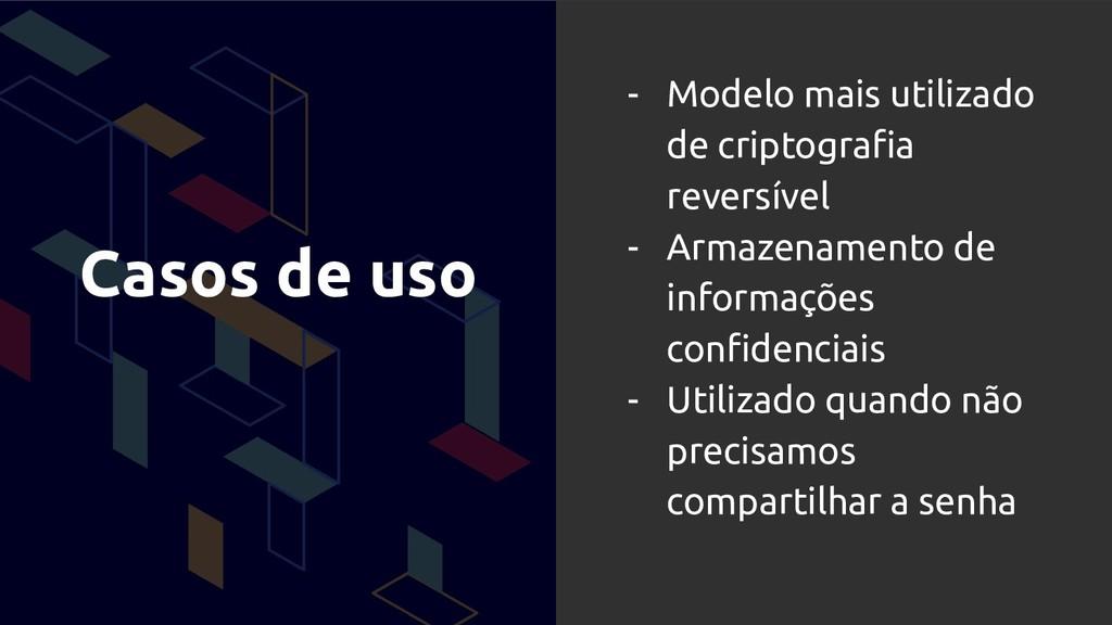 Casos de uso - Modelo mais utilizado de criptog...