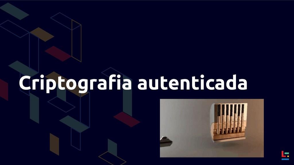 Criptografia autenticada