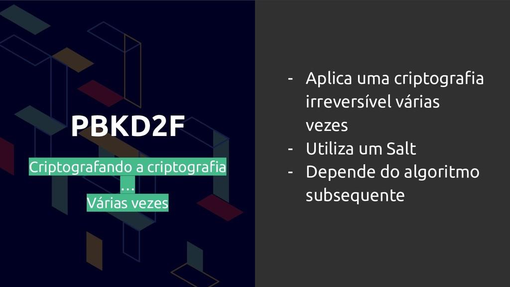 PBKD2F Criptografando a criptografia … Várias ve...