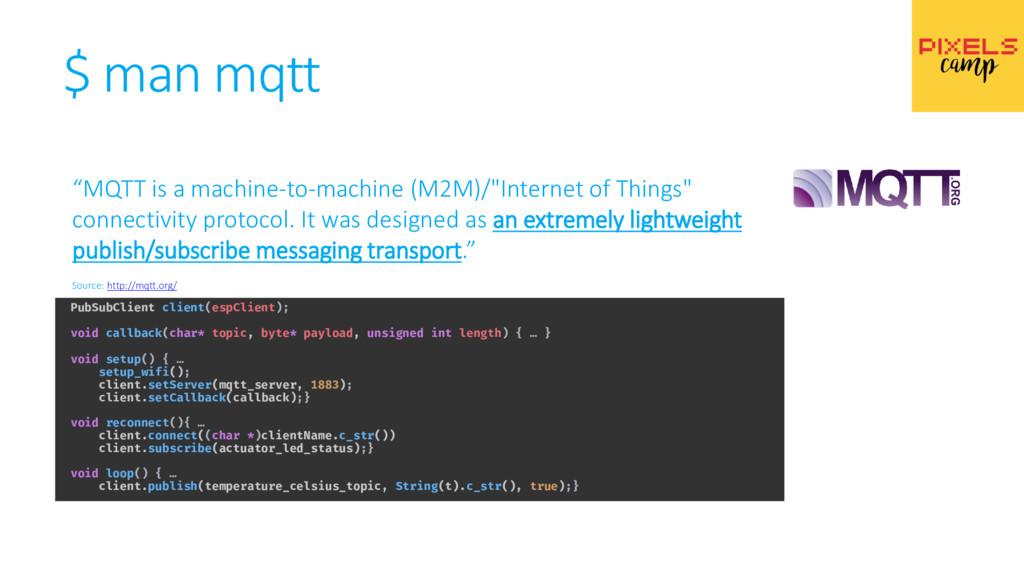 "$ man mqtt ""MQTT is a machine-to-machine (M2M)/..."