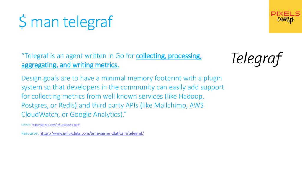 "$ man telegraf ""Telegraf is an agent written in..."