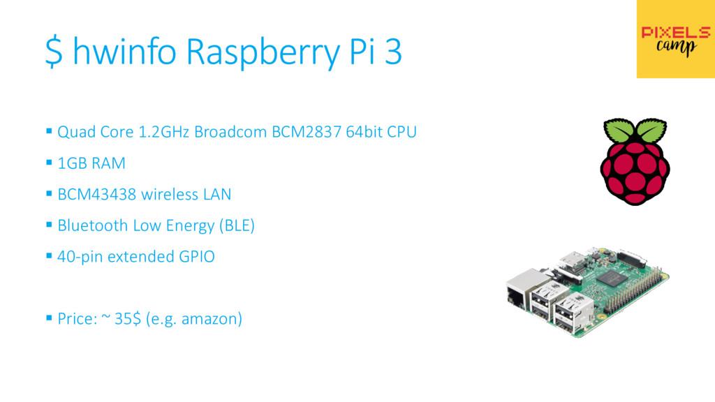 ▪ Quad Core 1.2GHz Broadcom BCM2837 64bit CPU ▪...
