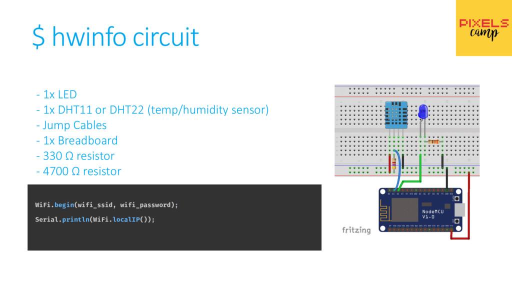 $ hwinfo circuit - 1x LED - 1x DHT11 or DHT22 (...