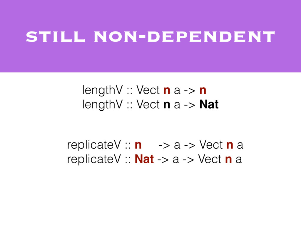 still non-dependent lengthV :: Vect n a -> n le...