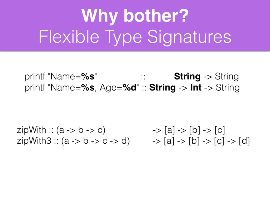"""Why bother? Flexible Type Signatures printf """"Na..."""
