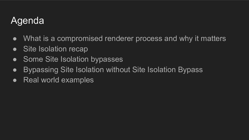 Agenda ● What is a compromised renderer process...