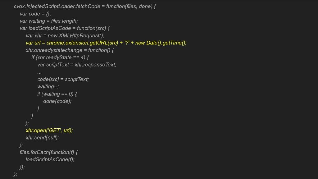 cvox.InjectedScriptLoader.fetchCode = function(...