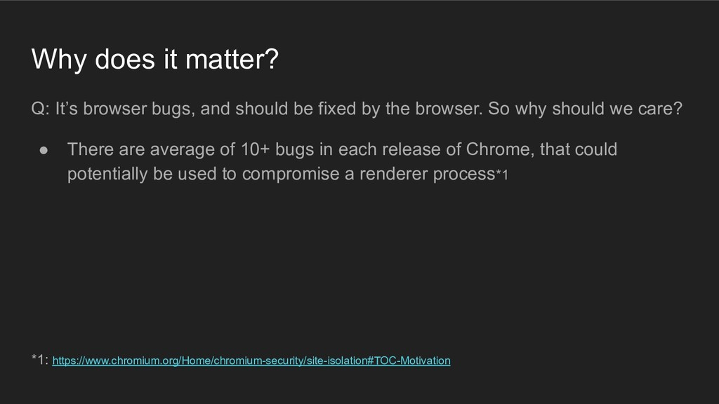Why does it matter? Q: It's browser bugs, and s...
