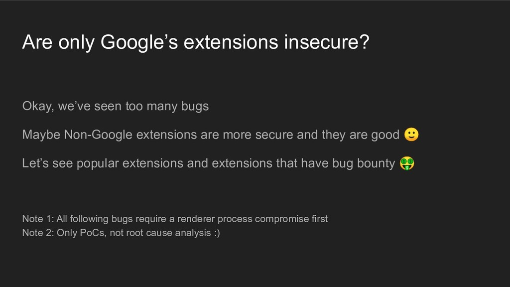 Are only Google's extensions insecure? Okay, we...