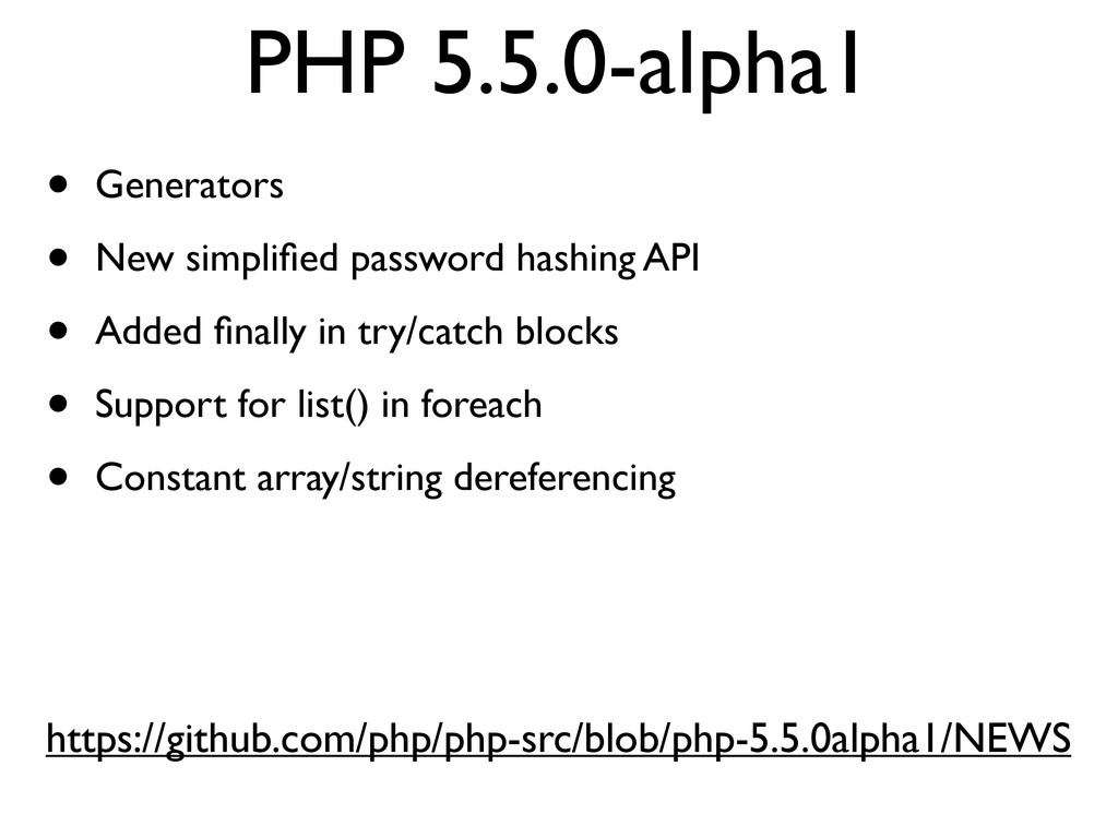 PHP 5.5.0-alpha1 • Generators • New simplified p...