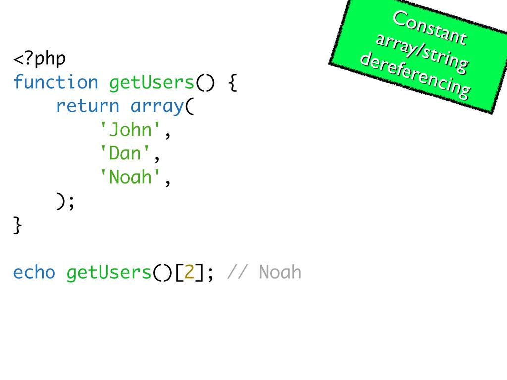 <?php function getUsers() { return array( 'John...