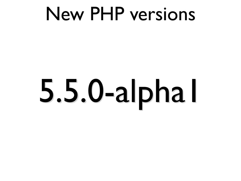 New PHP versions 5.5.0-alpha1