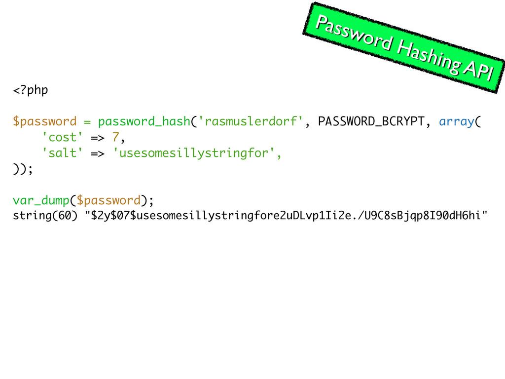 <?php $password = password_hash('rasmuslerdorf'...