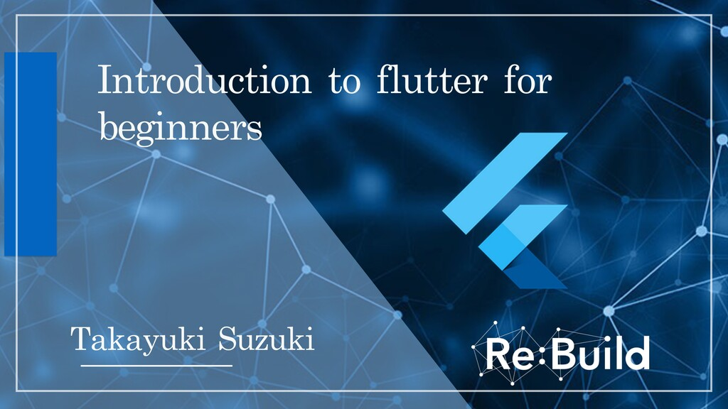 Introduction to flutter for beginners Takayuki ...