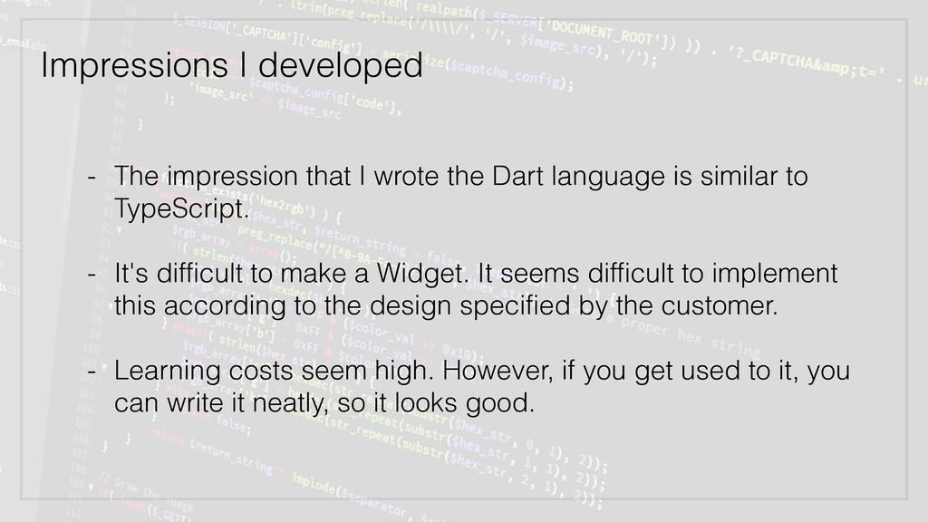 Impressions I developed - The impression that I...