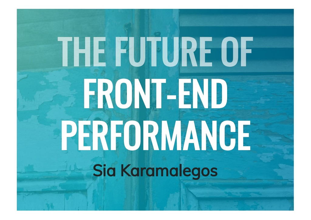 FRONT-END FRONT-END PERFORMANCE PERFORMANCE Sia...