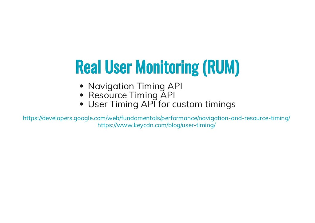 Real User Monitoring (RUM) Real User Monitoring...
