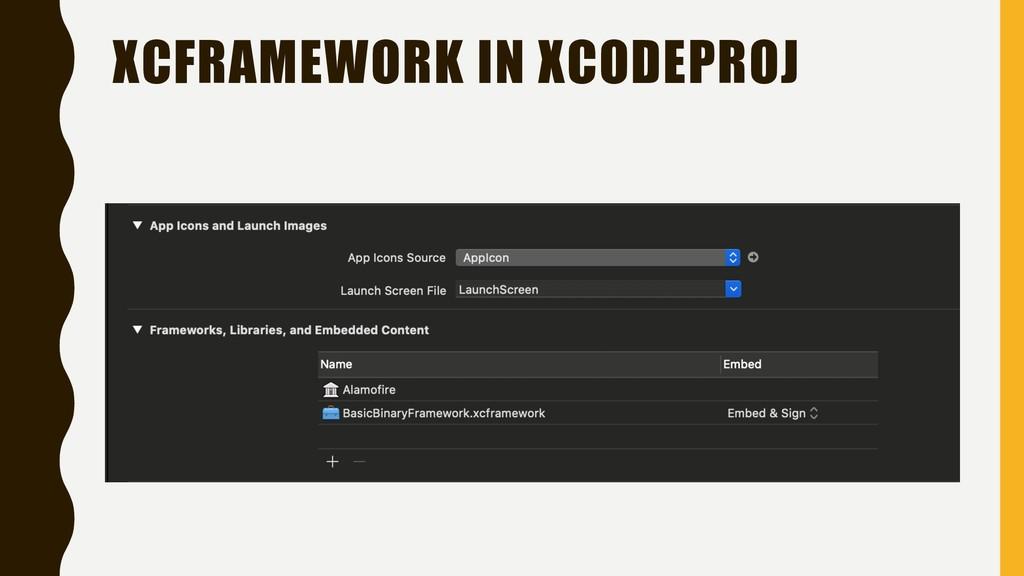 XCFRAMEWORK IN XCODEPROJ