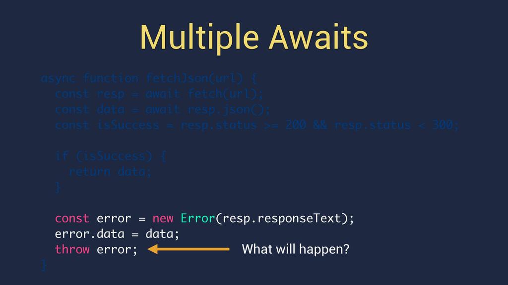 Multiple Awaits async function fetchJson(url) {...