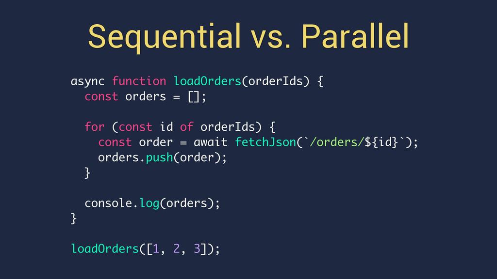 Sequential vs. Parallel async function loadOrde...