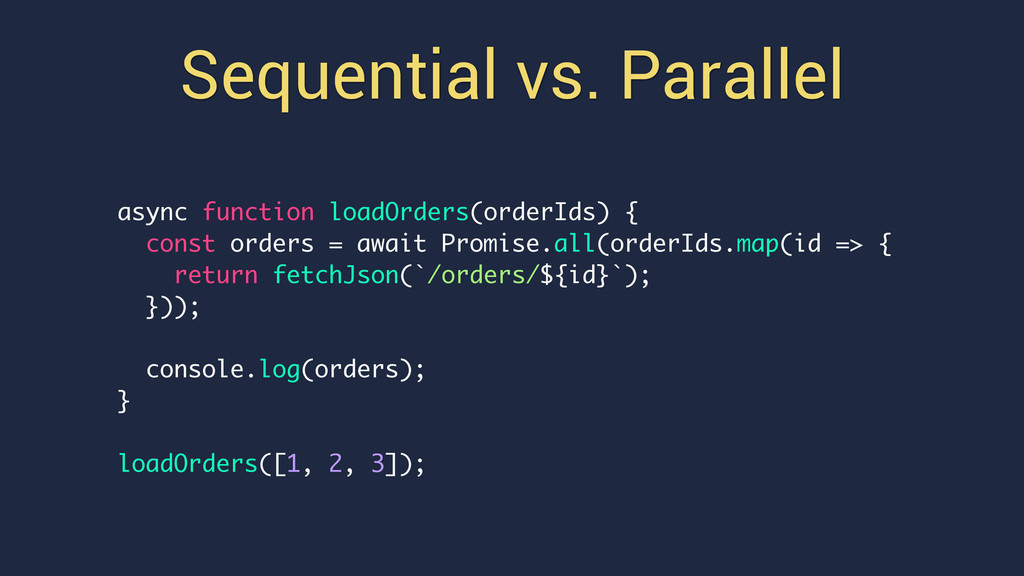 async function loadOrders(orderIds) { const ord...