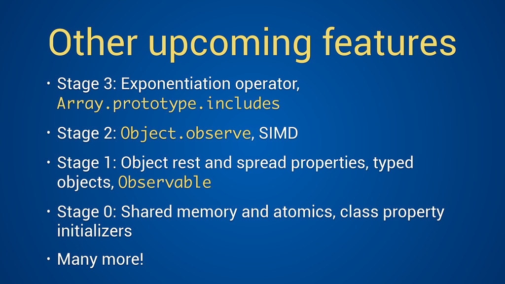 Other upcoming features • Stage 3: Exponentiati...