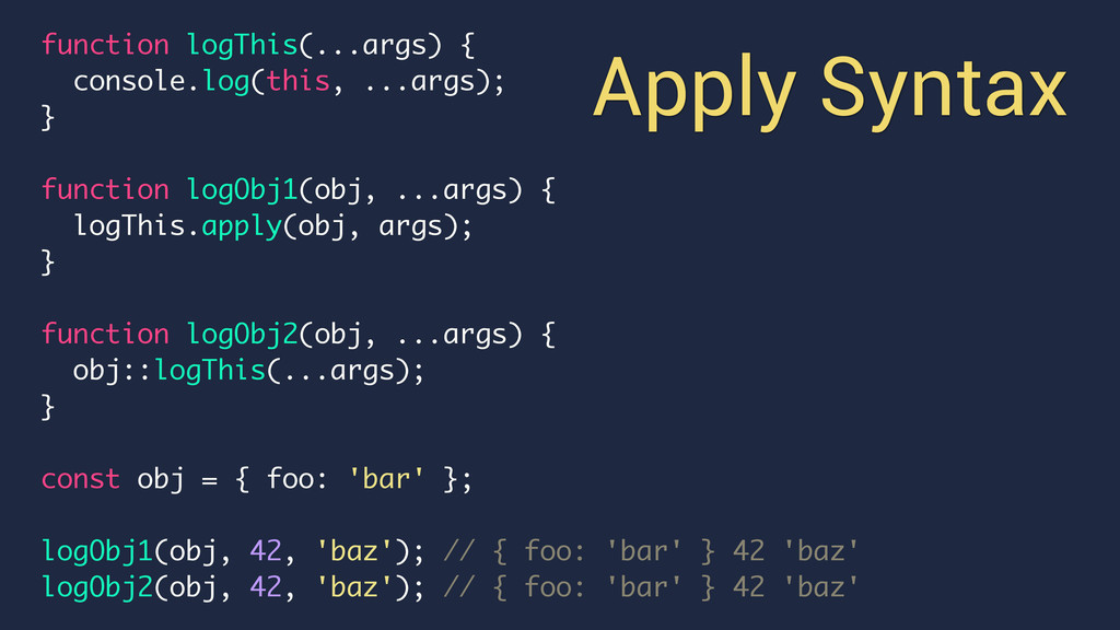 function logThis(...args) { console.log(this, ....