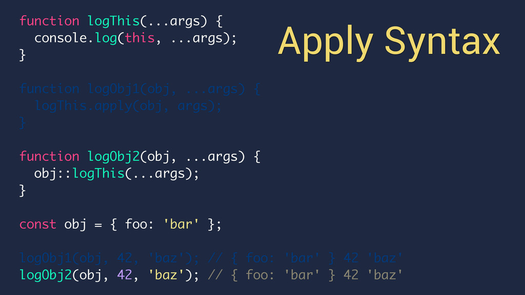 Apply Syntax function logThis(...args) { consol...