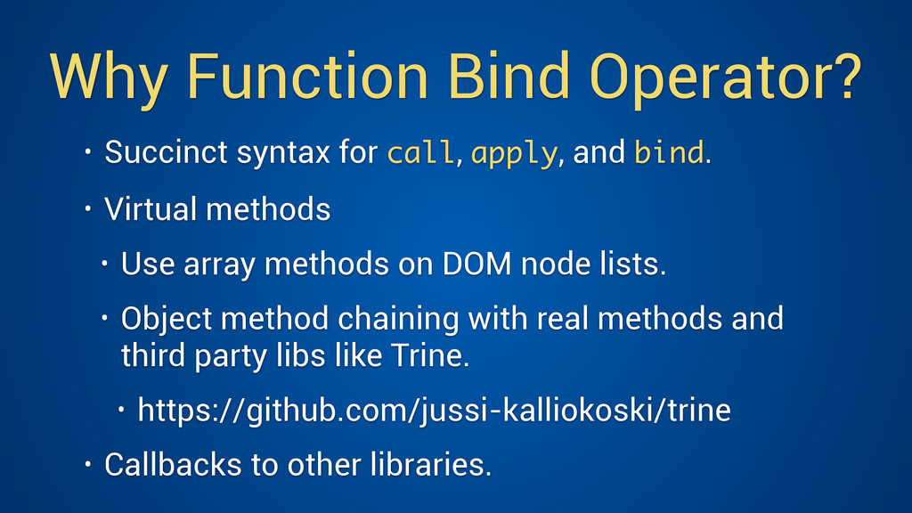 Why Function Bind Operator? • Succinct syntax f...