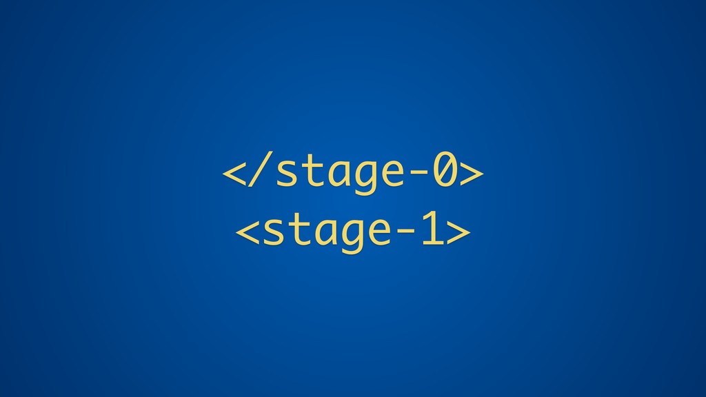 </stage-0> <stage-1>