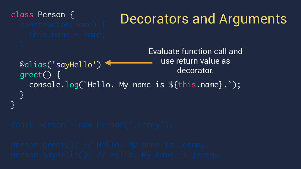 Decorators and Arguments class Person { constru...