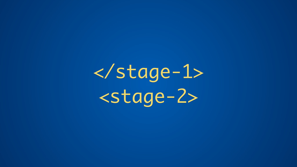 </stage-1> <stage-2>