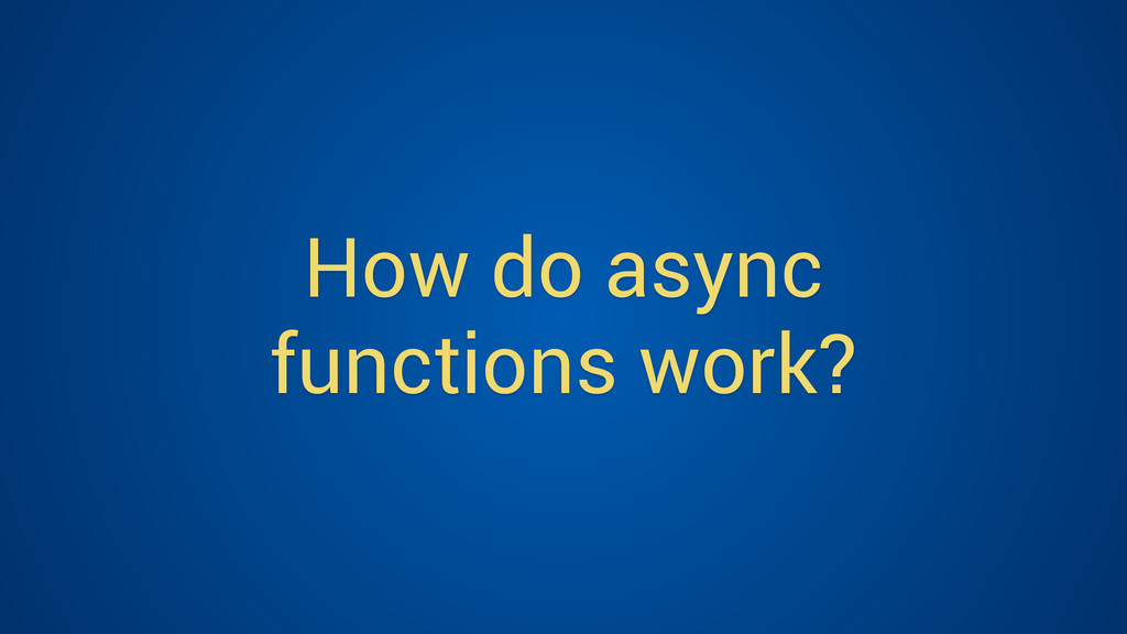 How do async functions work?