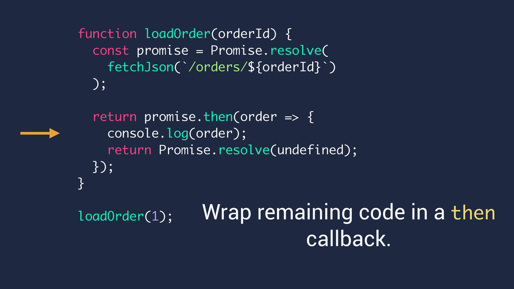 Wrap remaining code in a then callback. functio...