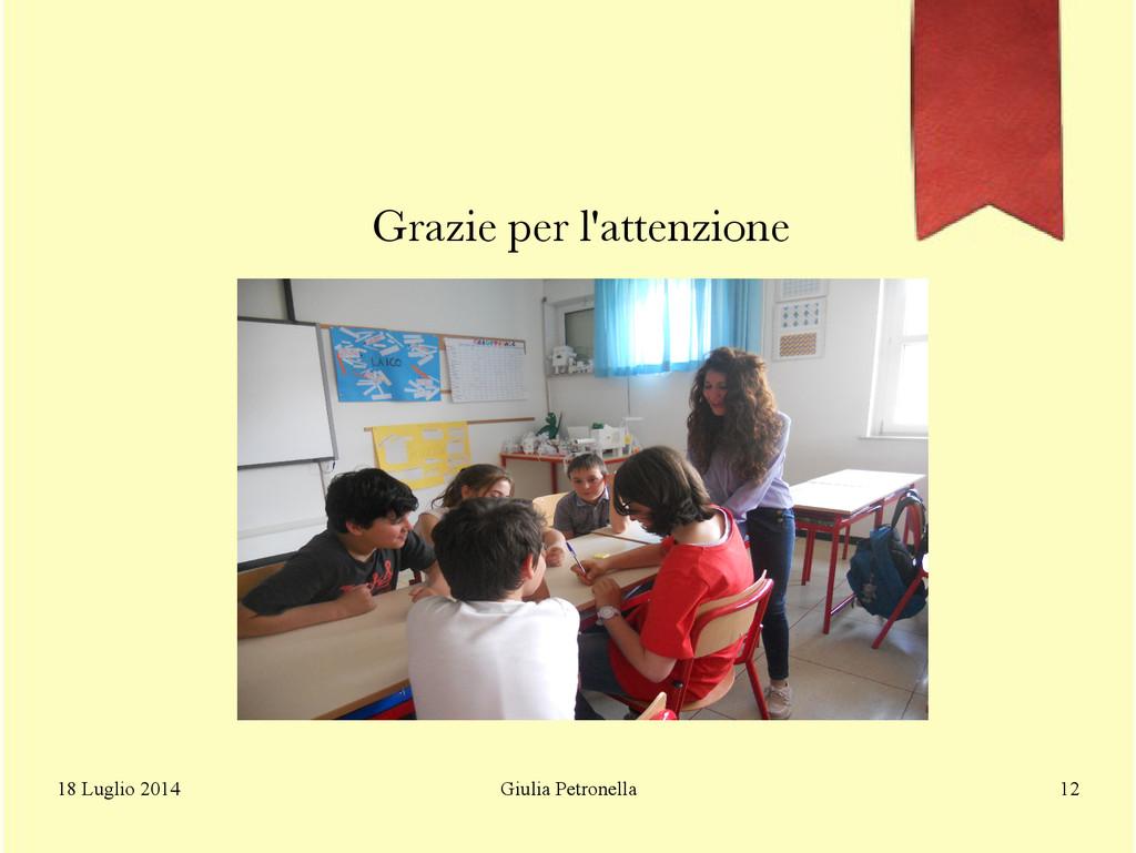 Giulia Petronella 18 Luglio 2014 12 Grazie per ...