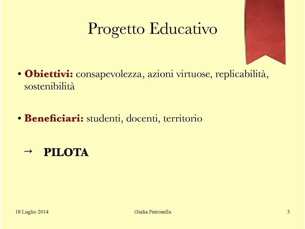 Giulia Petronella 18 Luglio 2014 3 Progetto Edu...