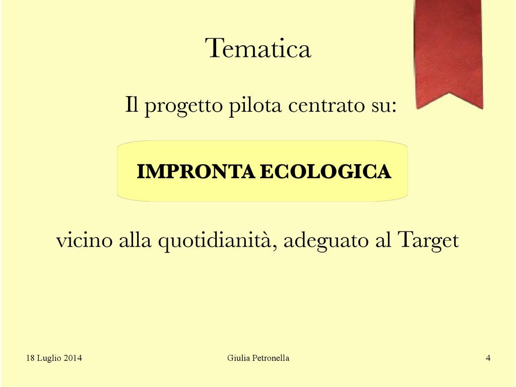 Giulia Petronella 18 Luglio 2014 4 Tematica Il ...