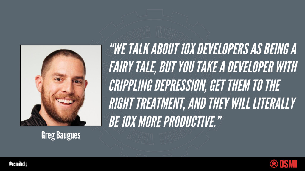 """@osmihelp """"WE TALK ABOUT 10X DEVELOPERS AS BEIN..."""