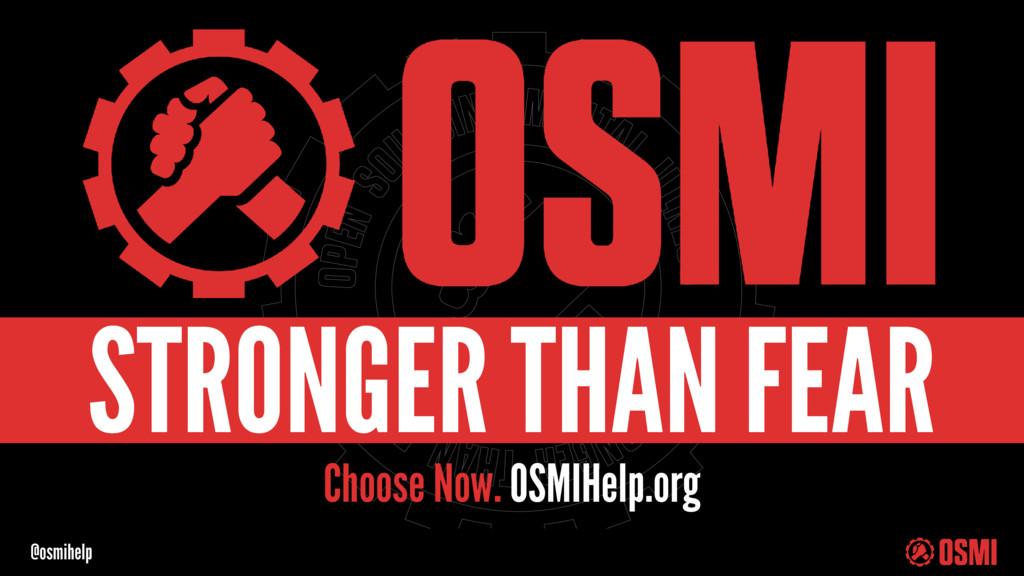 @osmihelp Choose Now. OSMIHelp.org STRONGER THA...