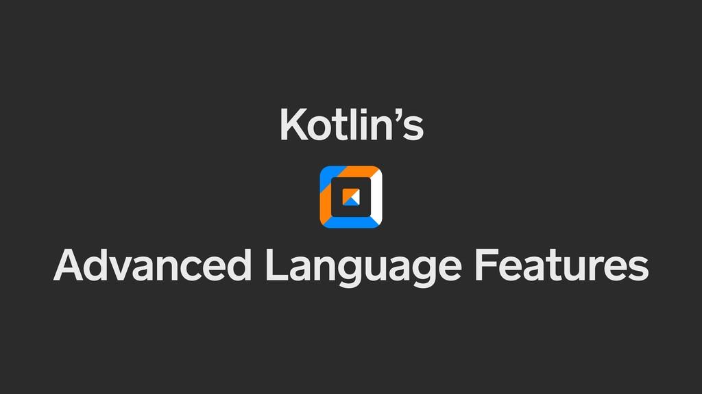 Kotlin's Advanced Language Features