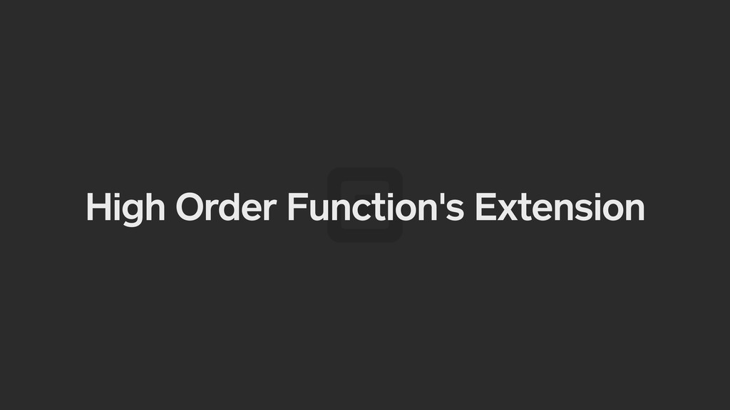 High Order Function's Extension