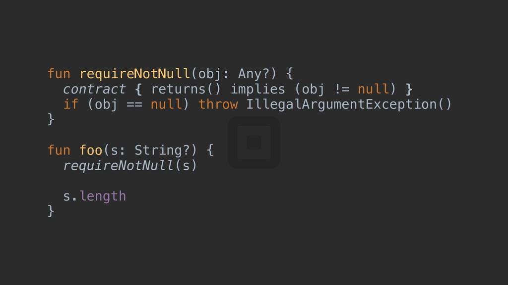 fun requireNotNull(obj: Any?) {a contract { ret...