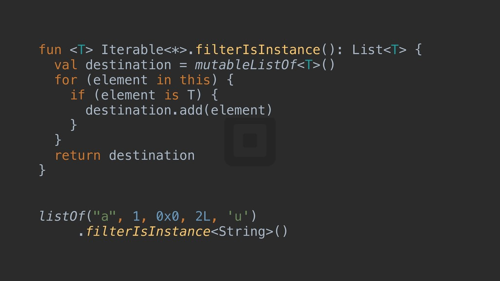 fun <T> Iterable<*>.filterIsInstance(): List<T>...