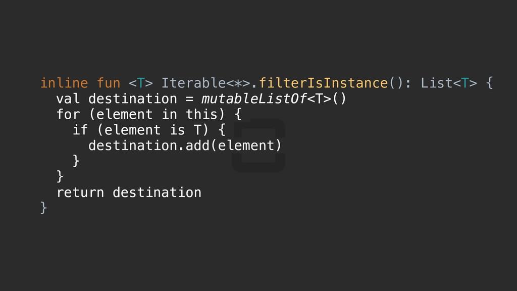 inline fun <T> Iterable<*>.filterIsInstance(): ...