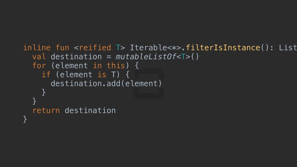 inline fun <reified T> Iterable<*>.filterIsInst...